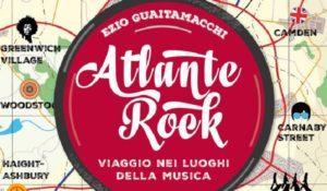 Atlante rock – Viaggio nei luoghi della musica, una guida per veri appassionati