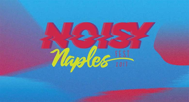 Noisy Naples Fest 2017