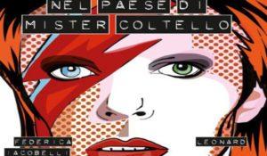David Bowie diventa fumetto Nel paese di Mister Coltello. Diregiovani incontra gli autori