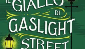 Il giallo di Gaslight street, una nuova indagine per Sidney Grice e March Middleton