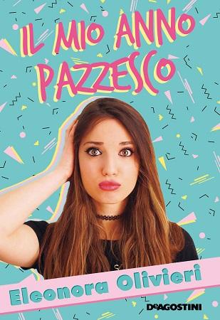 Eleonora Olivieri Il mio anno pazzesco
