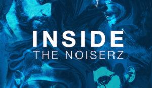 "The Noiserz, esce oggi il nuovo singolo ""Inside"""
