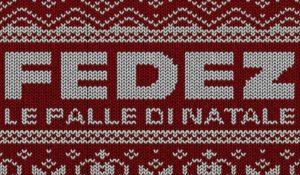 Le Palle di Natale di Fedez finiranno nelle vostre orecchie – VIDEO