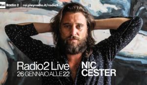 Nic Cester a Radio2 Live: per il debutto italiano ha scelto gli studi di Radio2