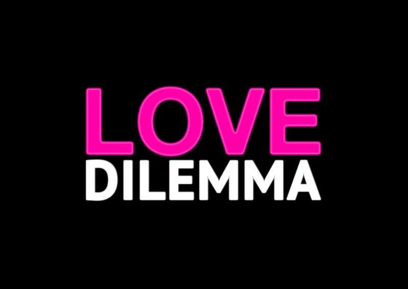 love dilemma