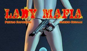 Torna Lady Mafia, il fumetto più controverso del nuovo millennio
