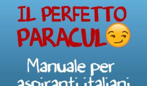 """Arriva in libreria """"Il perfetto paraculo"""", il manuale per aspiranti italiani"""