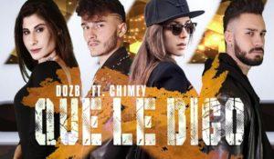 QUE LE DIGO, il nuovo singolo firmato DozB & Chimey