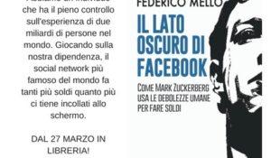 Il lato oscuro di Facebook raccontato da Federico Mello