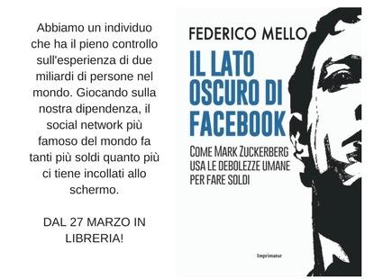 Il lato oscuro di Facebook raccontato da Federico Mello ecd6adffe5d