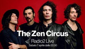 The Zen Circus sul palco di Radio2 Live. Ecco come partecipare