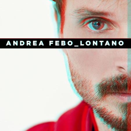 nuovo singolo di Andrea Febo