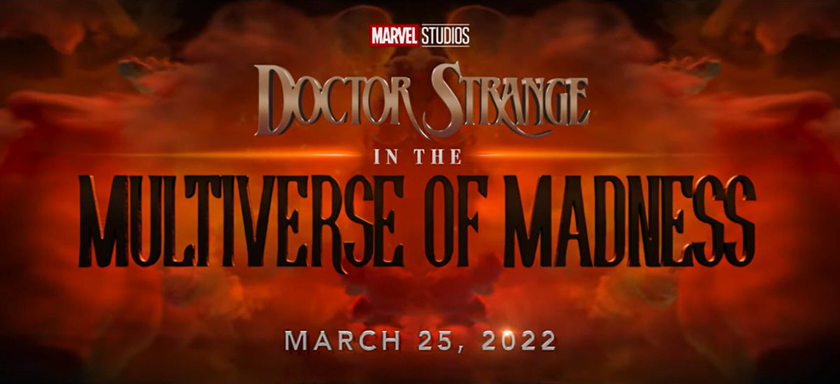 Doctor Strange in the Multiverse of Madness arriva il 25 marzo 2022