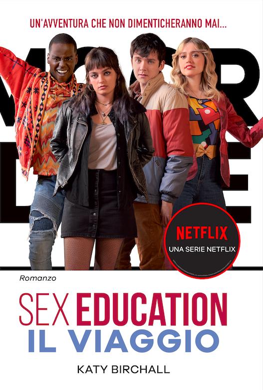 Sex Educato Il viaggio romanzo